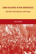 <b>Labor Relations</b> in New Democracies - East Asia, Latin America ...