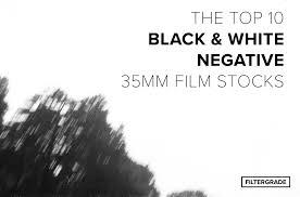 Top 10 Black & <b>White</b> Negative 35mm Film Stocks – FilterGrade