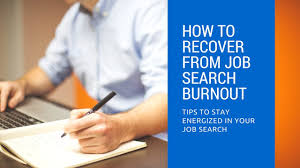 recover from job search burnout recover from job search burnout