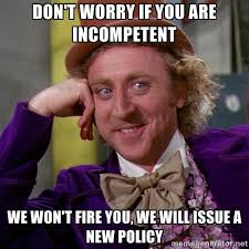 DON'T WORRY IF YOU ARE INCOMPETENT We won't fire you, we will ... via Relatably.com