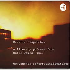 Erratic Dispatches
