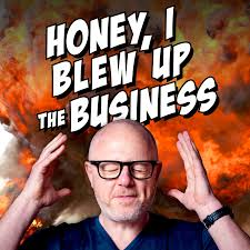 Honey I Blew Up The Business