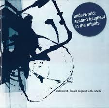 <b>Underworld</b> - <b>Second Toughest</b> In The Infants | Discogs