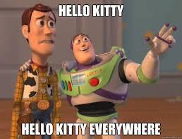 Hello Kitty Hello Kitty Everywhere - Buzz Lightyear - quickmeme via Relatably.com