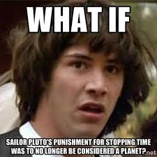 What if Sailor Pluto's Punishment for Stopping Time was to No ... via Relatably.com