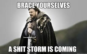 Shit Storm Images?q=tbn:ANd9GcSritE-SoK7JPzuQYX6EujYEb8Kc2YLb1m6Ft8kY4Wke08GG_9s3g