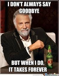 funny_memes_to_say_goodbye-9.jpg via Relatably.com