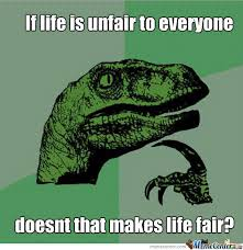 Life Is Unfair? by roflcopterzzz - Meme Center via Relatably.com