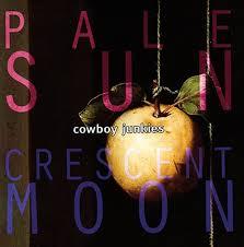 <b>Cowboy Junkies Pale</b> Sun, Crescent Moon - Music on CD