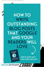 how to write outstanding blog posts that google and your readers save