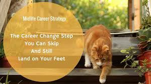 career change or job search you can skip this step midlife career change you don t need to do this