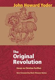 original revolution the essays on christian pacifism john original revolution the essays on christian pacifism john howard yoder john howard yoder 9780836118124 com books