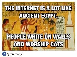 The internet is a lot like ancient Egypt - Meme Guy via Relatably.com