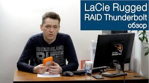 Внешний <b>диск LaCie Rugged</b> RAID <b>Thunderbolt</b> 4Tb. Обзор ...