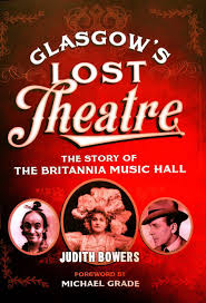 accessories glasgow box: dont forget quotglasgows lost theatre the story of the britannia music hallquot written by judith bowers with foreword by michael grade and published by