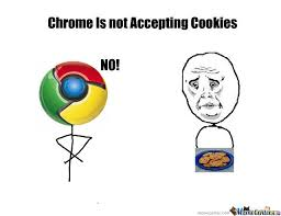 Chrome Is Not Accepting Cookies by ahmedj - Meme Center via Relatably.com