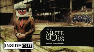 <b>THE MUTE GODS</b> - Atheists and Believers (Album Track) - YouTube