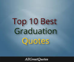 top-ten-graduation-quotes.jpg via Relatably.com