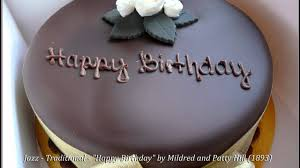 """Jazz - Traditional - """"<b>Happy Birthday</b>"""" by Mildred and Patty Hill (1893 ..."""