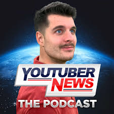 YouTuber News: The Podcast
