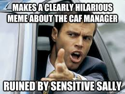 Makes a clearly hilarious meme about the caf manager ruined by ... via Relatably.com