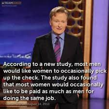 Conan On Women And Equal Pay via Relatably.com
