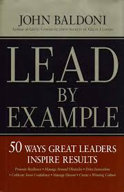 new book summary available for lead by example business book effective leadership depends on the ability to inspire a team to peak performance lead by example offers managers at every level advice on developing the