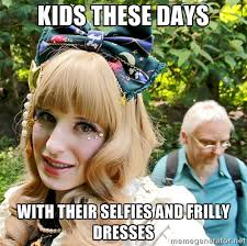 Kids these days With their selfies and frilly dresses - Grumpy ... via Relatably.com