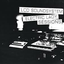 <b>LCD Soundsystem</b> - ELECTRIC LADY SESSIONS
