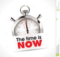 Image result for NOW IS THE TIME