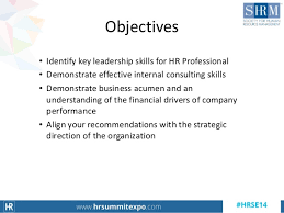 the role of the hr professional in creating a high performance organi…    performance organization    objectives • identify key leadership skills