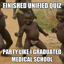 finished unified quiz party like i graduated medical school - Its ... via Relatably.com