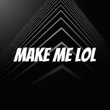 Make Me LOL