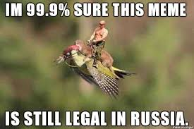 Personailty accurate putin meme to comply with new russian law ... via Relatably.com