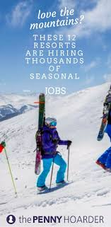 ideas about vail resorts ski resorts in tahoe these 12 resorts are hiring thousands of seasonal jobs