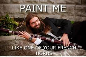 paint me like one of your french horns - Memes Comix Funny Pix via Relatably.com