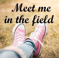 Meet me in the field