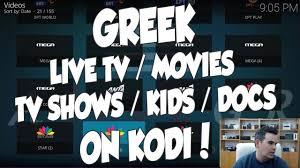 greek live tv, movies, tv series, shows, kids, documentaries on kodi ...