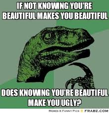 if not knowing you're beautiful makes you beautiful ... via Relatably.com