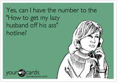 Lazy Husband on Pinterest | Marriage Jokes, Husband Wife Humor and ... via Relatably.com