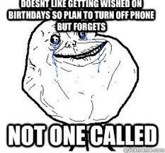 Always forever alone memes | quickmeme via Relatably.com