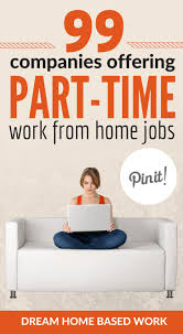 17 best ideas about jobs at home make money at home 99 companies offering part time work at home jobs