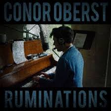 A year after its release, <b>Conor</b> Oberst's <b>Ruminations</b> proves to be a ...