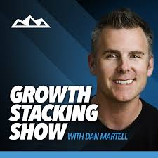 Growth Stacking Show with Dan Martell