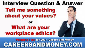 tell me something about your values job interview question and tell me something about your values job interview question and answer