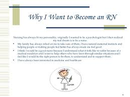 i want to be a nurse essaynursing powerpoint   why i want