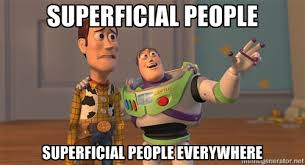 SUPERFICIAL PEOPLE SUPERFICIAL PEOPLE EVERYWHERE - ORIGINAL TOY ... via Relatably.com