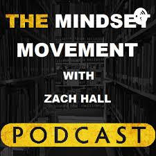 The Mindset Movement With Zach Hall