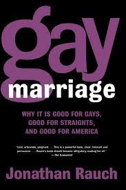 gay marriage why it is good for gays good for straights and gay marriage why it is good for gays good for straights and good for america jonathan rauch 9780805078152 com books