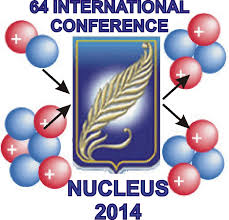 international conference nucleus  64 international conference nucleus 2014 fundamental problems of nuclear physics atomic power engineering and nuclear technologies